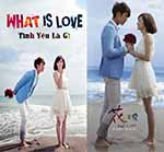 Tinh Yeu La Gi - What Is Love